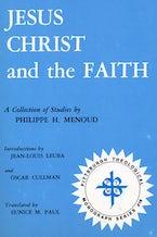 Jesus Christ and the Faith