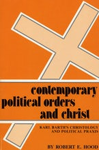 Contemporary Political Orders and Christ