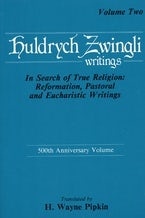 In Search of True Religion: Reformation, Pastoral, and Eucharistic Writings