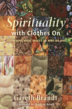 Spirituality with Clothes On