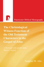 The Christological Witness Function of the Old Testament Characters in the Gospel of John