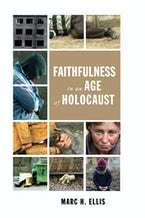 Faithfulness in an Age of Holocaust