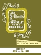 Ellicott's Commentary on the Whole Bible Volume IV