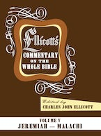 Ellicott's Commentary on the Whole Bible Volume V