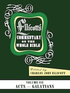 Ellicott's Commentary on the Whole Bible Volume VII