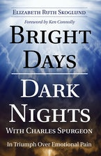 Bright Days Dark Nights With Charles Spurgeon