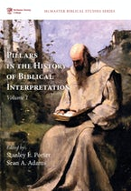 Pillars in the History of Biblical Interpretation, Volume 1