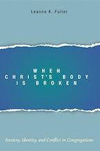 When Christ's Body Is Broken