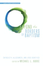 Beyond the Borders of Baptism