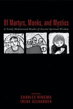 Of Martyrs, Monks, and Mystics