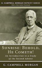 Sunrise: Behold, He Cometh!