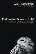 Philosophy, Who Needs It?