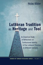 Lutheran Tradition as Heritage and Tool