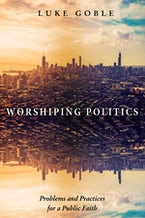 Worshiping Politics