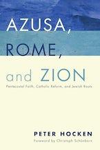 Azusa, Rome, and Zion