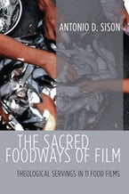 The Sacred Foodways of Film
