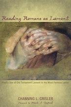 Reading Romans as Lament