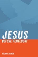 Jesus before Pentecost