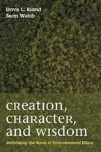 Creation, Character, and Wisdom