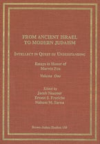 From Ancient Israel to Modern Judaism: Intellect in Quest of Understanding Vol. 1