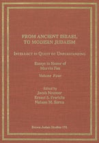 From Ancient Israel to Modern Judaism: Intellect in Quest of Understanding Vol. 4