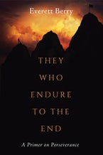 They Who Endure to the End