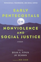 Early Pentecostals on Nonviolence and Social Justice