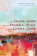 The Death of Jesus and the Politics of Place in the Gospel of John