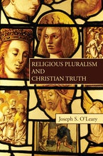 Religious Pluralism and Christian Truth
