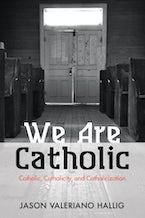 We Are Catholic