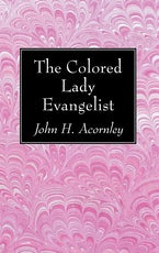 The Colored Lady Evangelist