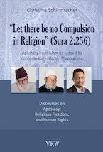 Let there be no Compulsion in Religion (Sura 2:256)
