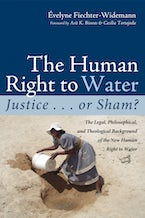 The Human Right to Water: Justice . . . or Sham?