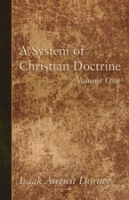 A System of Christian Doctrine, Volume 1
