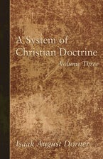 A System of Christian Doctrine, Volume 3
