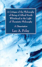 A Critique of the Philosophy of Being of Alfred North Whitehead in the Light of Thomistic Philosophy