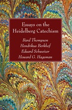 Essays on the Heidelberg Catechism