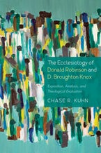 The Ecclesiology of Donald Robinson and D. Broughton Knox