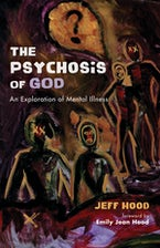 The Psychosis of God