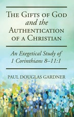 The Gifts of God and the Authentication of a Christian