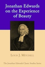 Jonathan Edwards on the Experience of Beauty