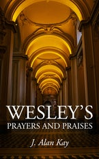 Wesley's Prayers and Praises