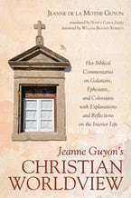 Jeanne Guyon's Christian Worldview