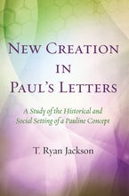 New Creation in Paul's Letters