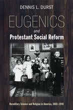 Eugenics and Protestant Social Reform