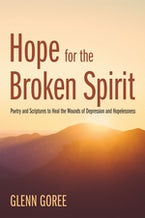 Hope for the Broken Spirit