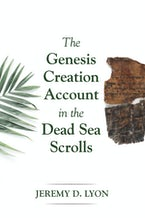 The Genesis Creation Account in the Dead Sea Scrolls
