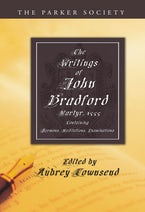 The Writings of John Bradford