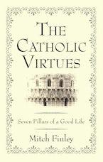 The Catholic Virtues
