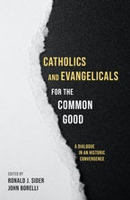 Catholics and Evangelicals for the Common Good